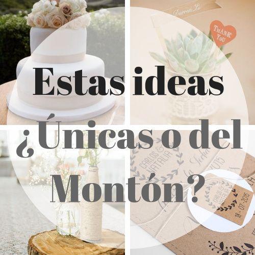 Estas ideas ¿Únicas o del Montón? 1
