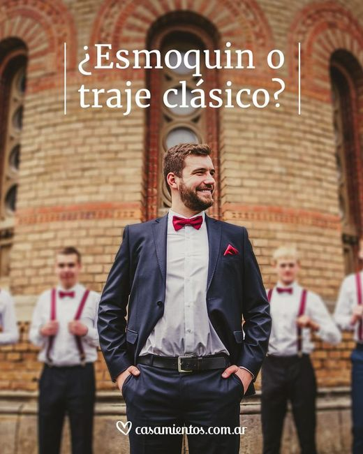 ¿Esmoquin o traje clásico para el novio? 1