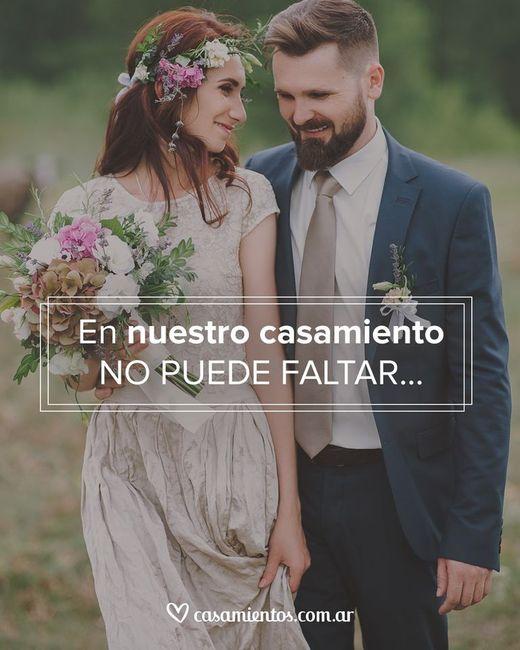 En nuestro casamiento no puede faltar_______ 2
